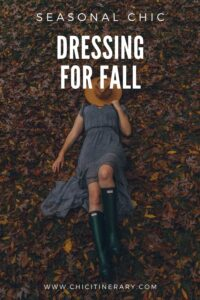 Seasonal Chic: Dressing for Fall from ChicItinerary